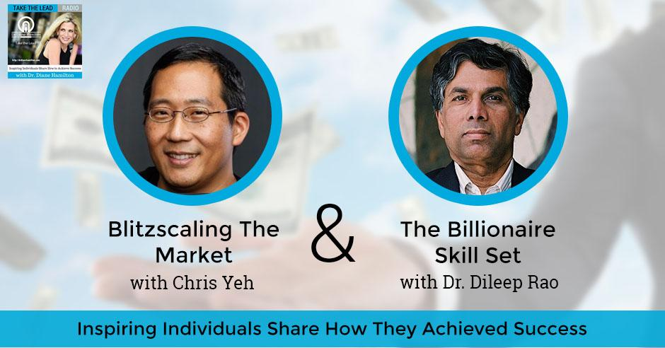 Blitzscaling The Market with Chris Yeh and The Billionaire Skill Set with Dr. Dileep Rao